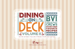 Dining on Deck - BVI Yacht Charter crews share their favourite recipes